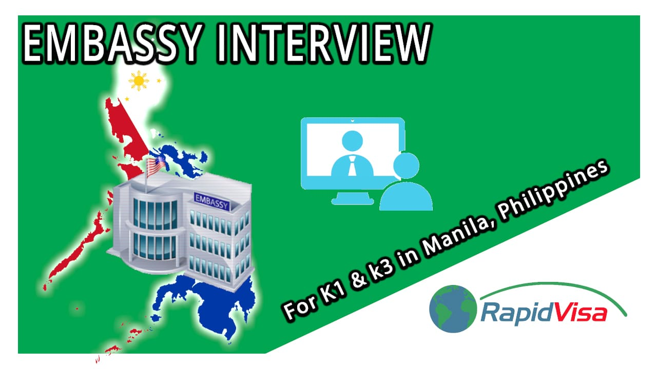 The Manila, Philippines Embassy Interview for K1 & K3