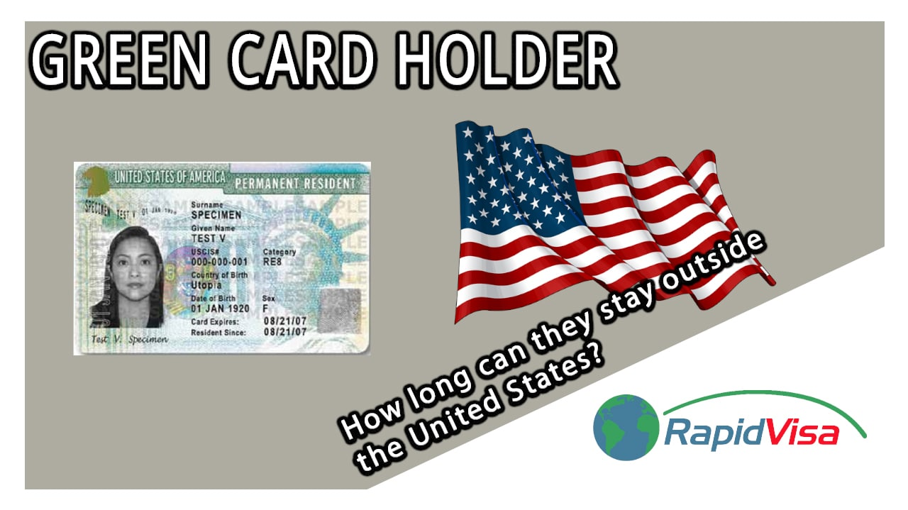 How Long Can A Green Card Holder Stay Outside The United States