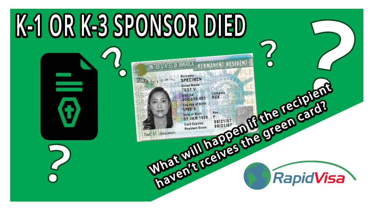 What happens if the sponsor dies before the K-1 or K-3 recipient receives a green card?