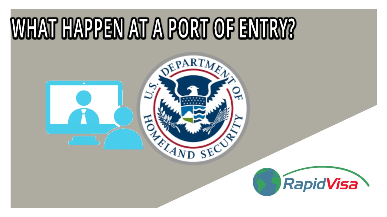 What Happen at a Port of Entry?