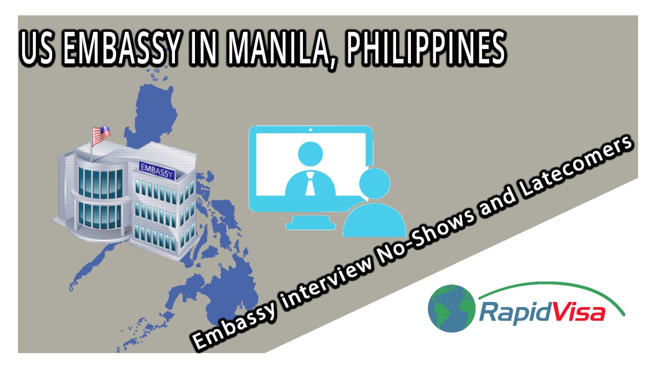 US Embassy in Manila, Philippines: Embassy Interview No-Shows and Latecomers