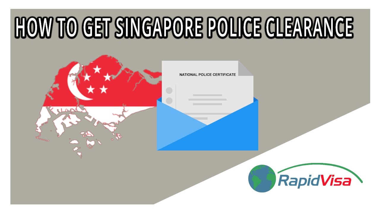 How To Get A Singapore Police Clearance Rapidvisa