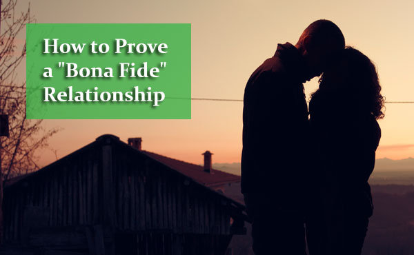 "How to Prove a ""Bona Fide"" Relationship"
