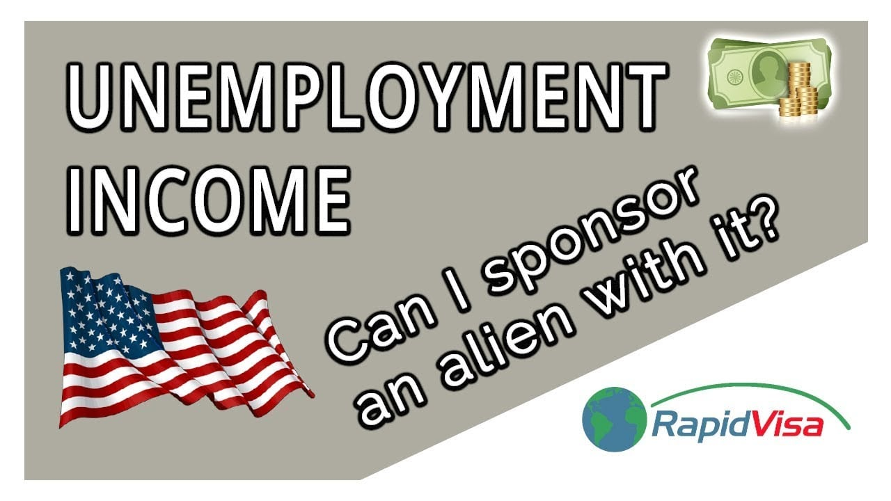 Can I use unemployment as income to sponsor an alien?