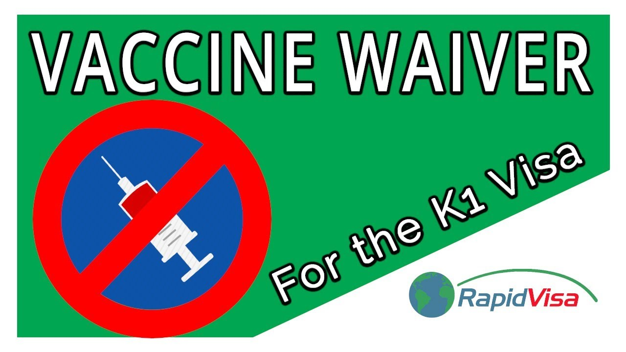 Can I Get a Vaccine Waiver for K1 Fiance Visa?