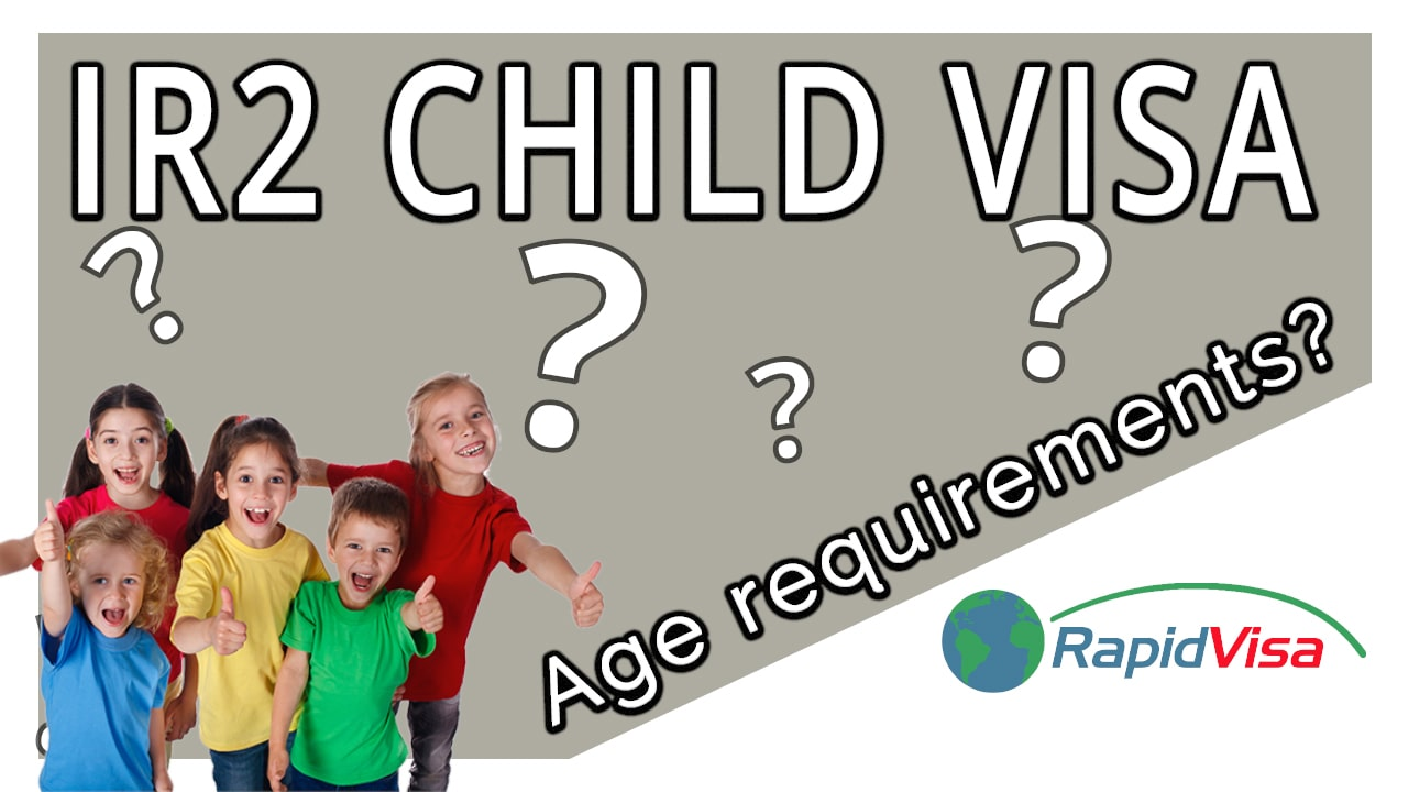 What Are the Age Requirements for an IR2 Child Visa?