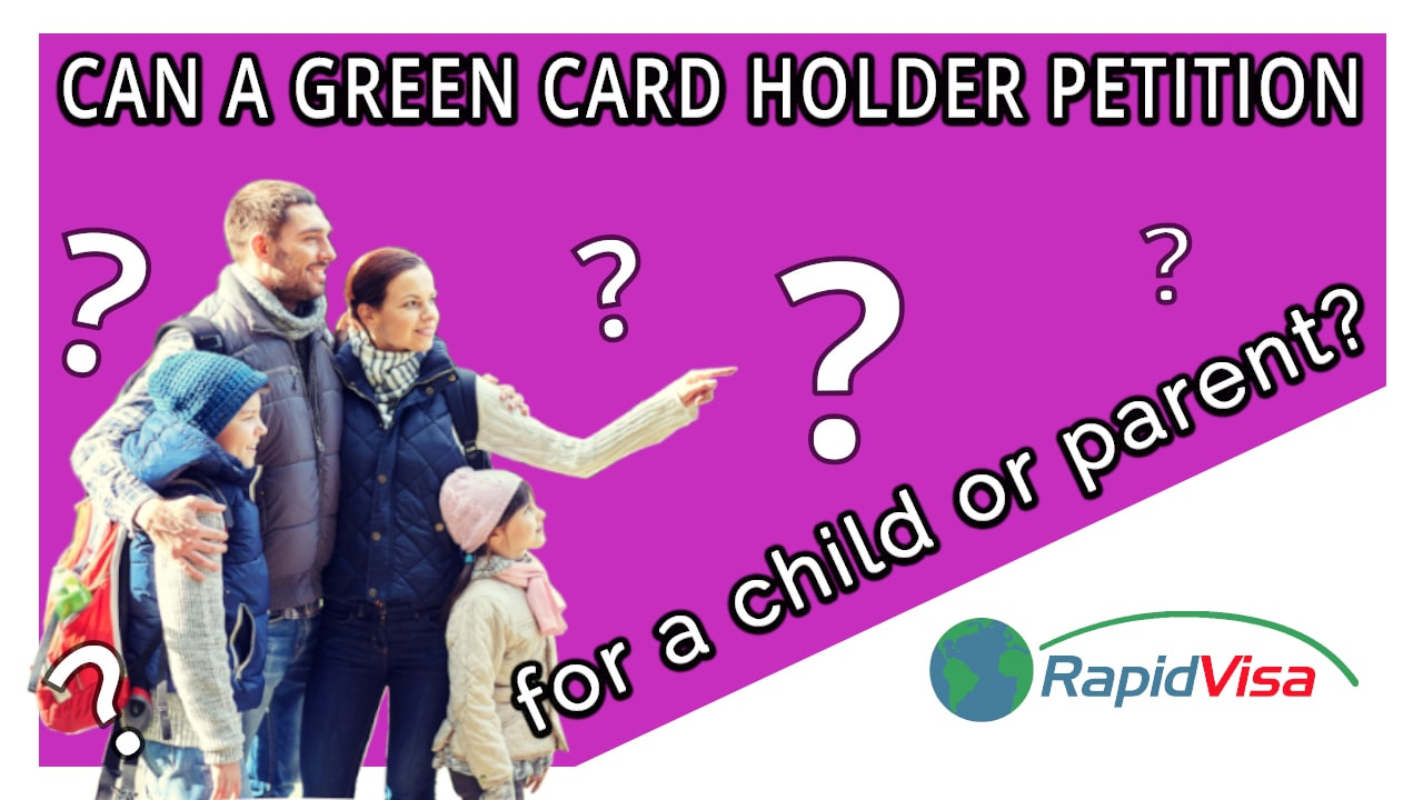 Can a Green Card Holder Petition For a Child or Parent?