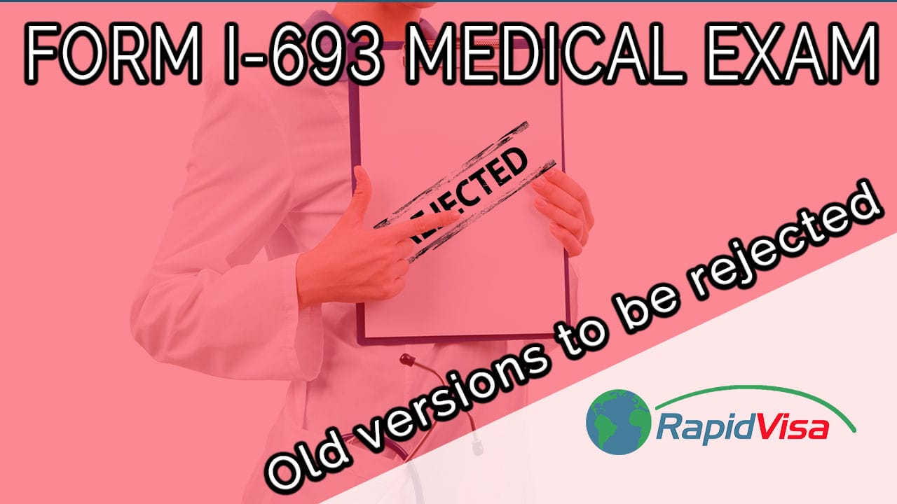 Old I-693 Medical Exam Forms Soon to be Rejected