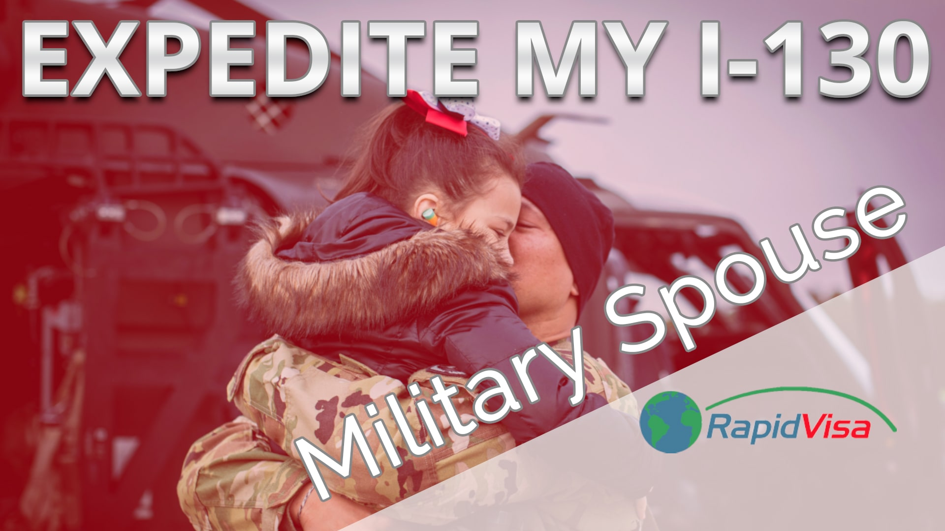 Expediting a Spousal Visa (Form I-130) While in the Military